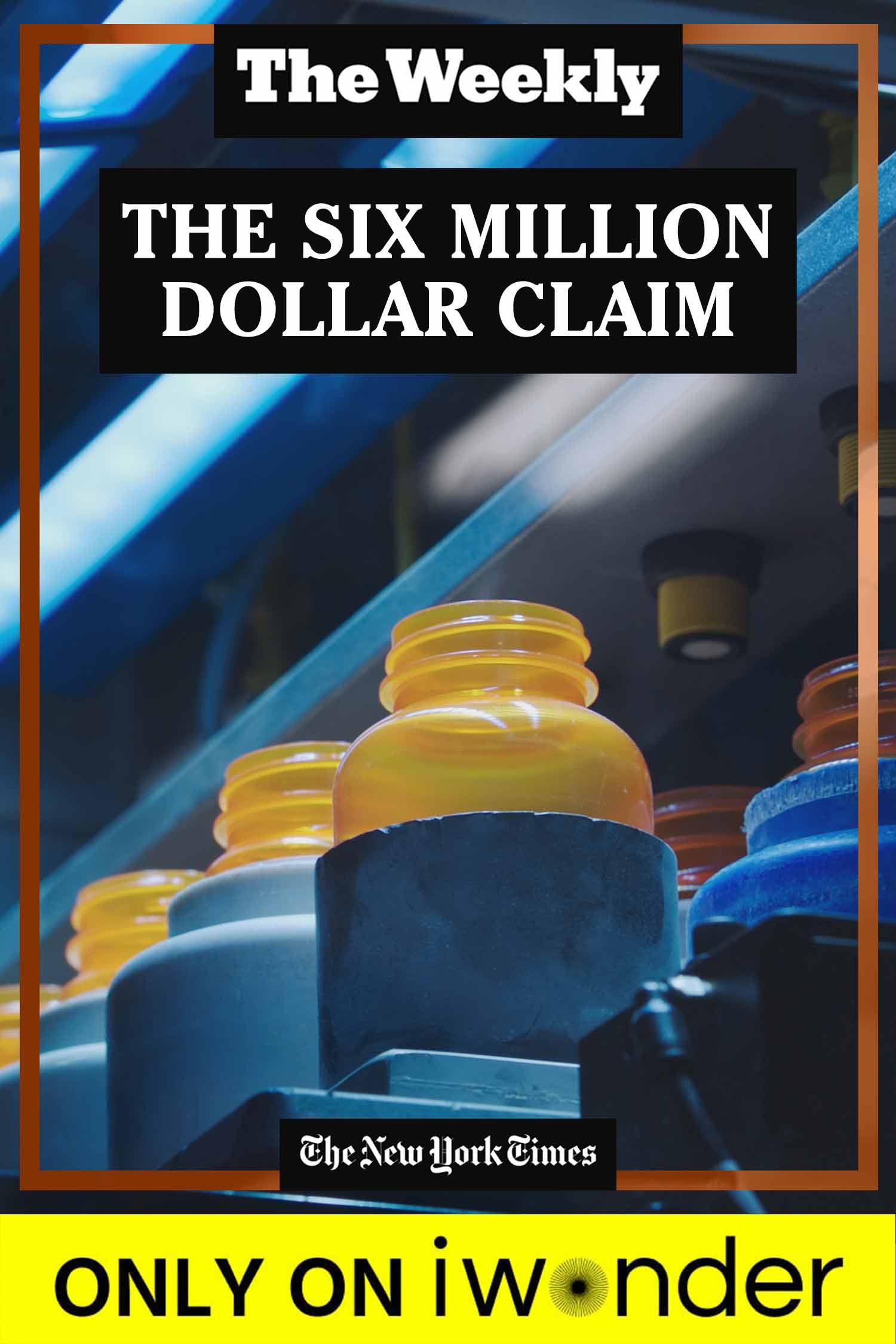 The Weekly: The Six Million Dollar Claim