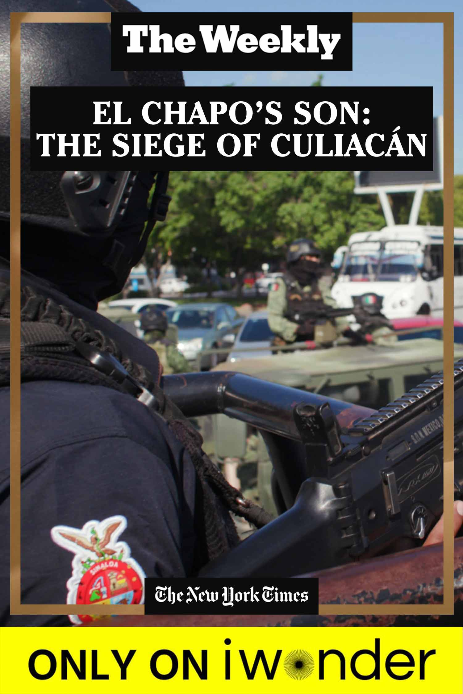The Weekly: El Chapo's Son - The Siege Of Culiacán
