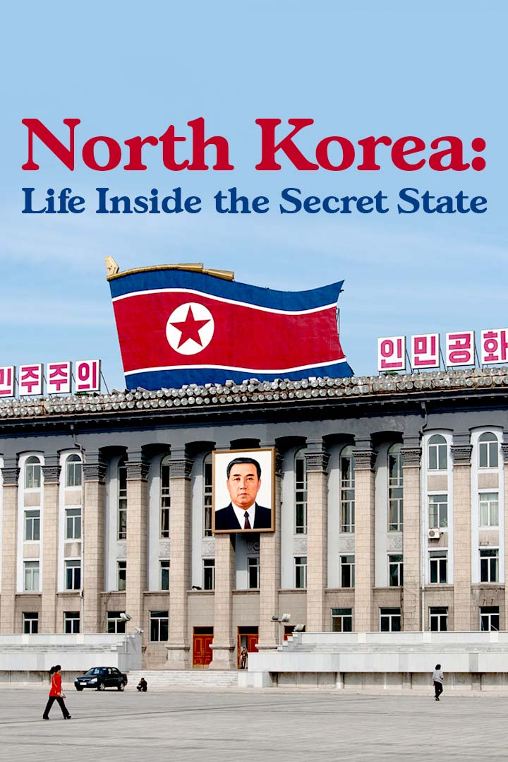 North Korea - Life Inside the Secret State