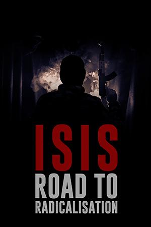 ISIS: Road to Radicalisation