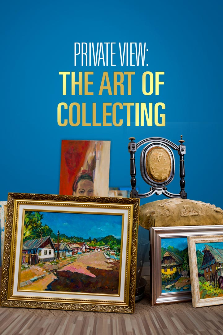 Private View: The Art of Collecting