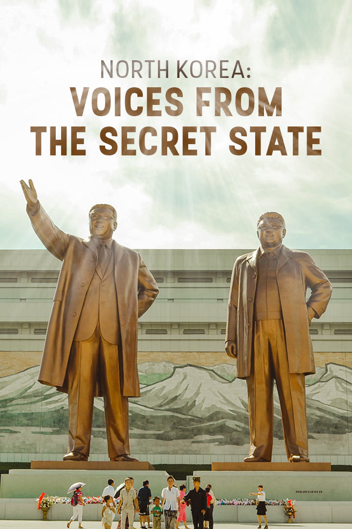 North Korea - Voices from the Secret State