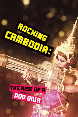 Rocking Cambodia: The Rise of a Pop Diva