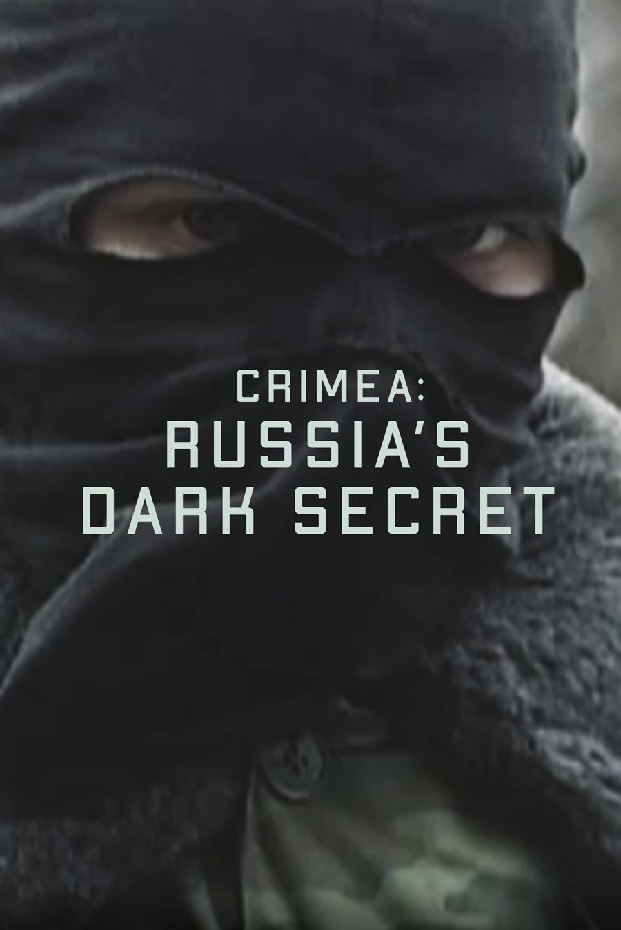 Crimea: Russia's Dark Secret