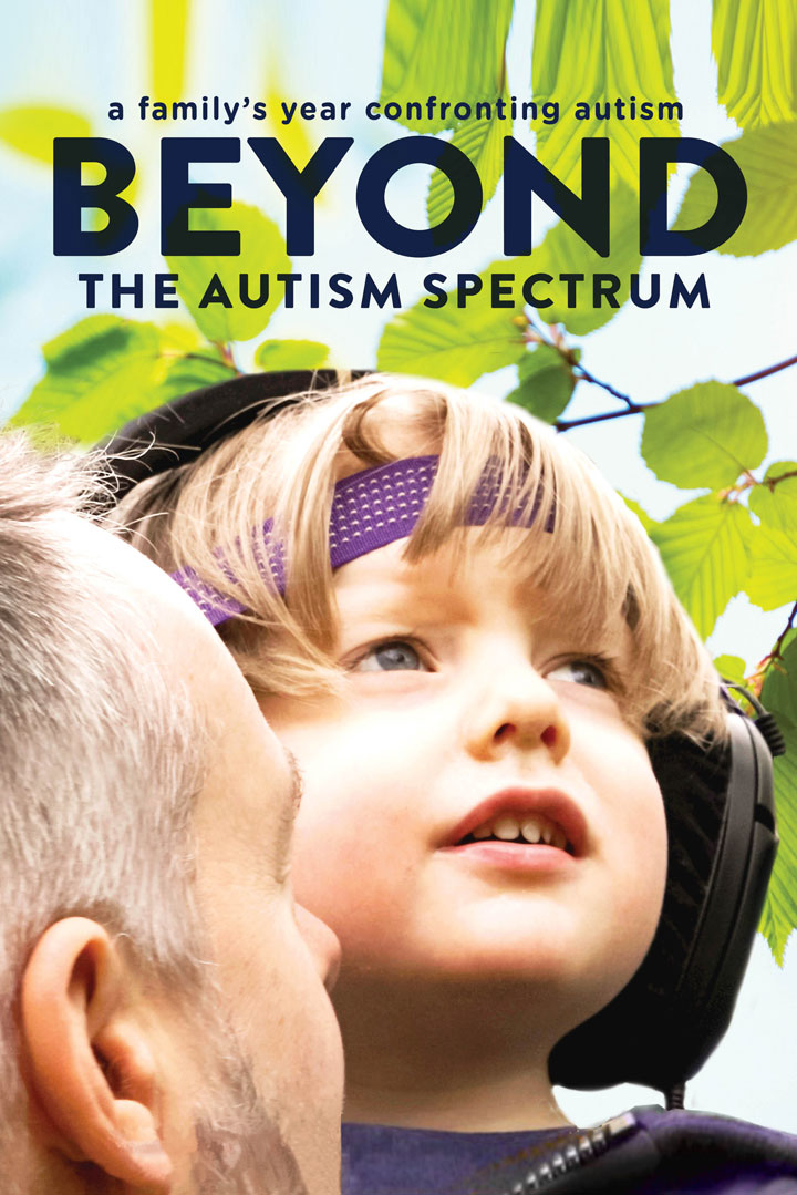 Beyond the Autism Spectrum: A Family's Year Confronting Autism