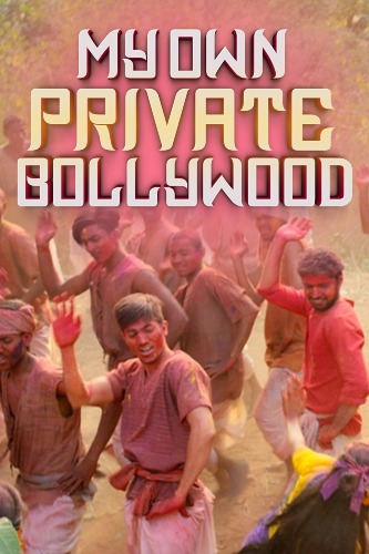 My Own Private Bollywood