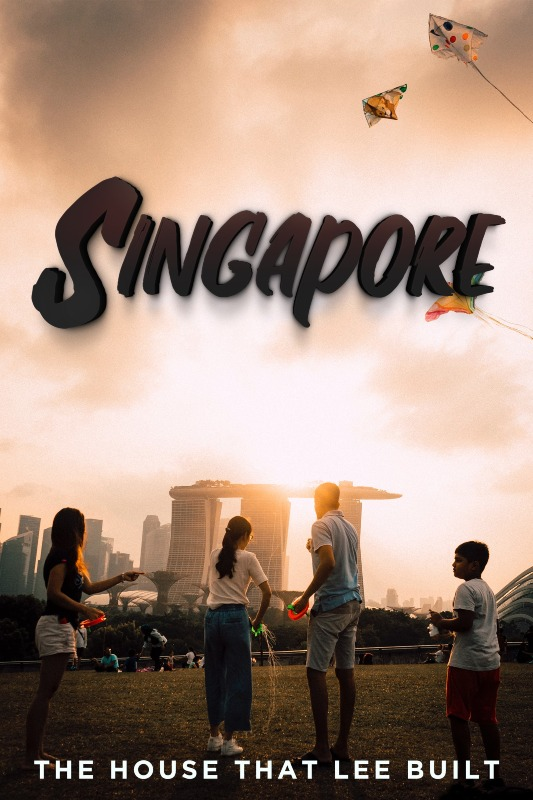 Singapore: The House That Lee Built
