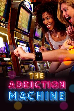 The Addiction Machine