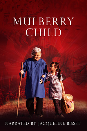 Surviving the Cultural Revolution: Mulberry Child