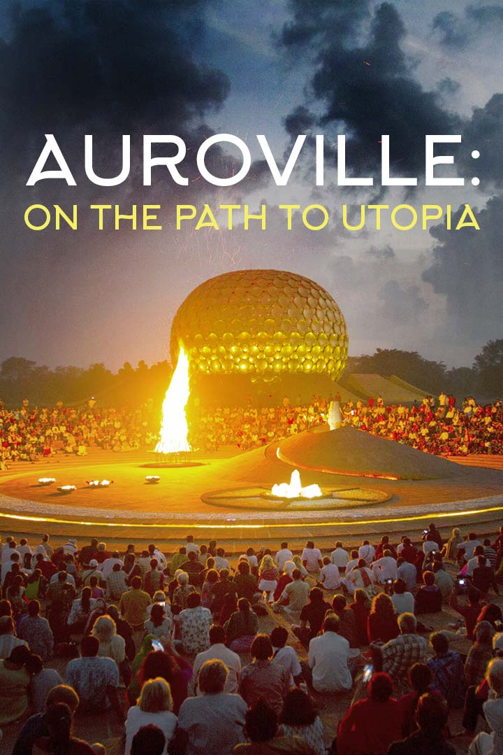 Auroville: On the path to Utopia