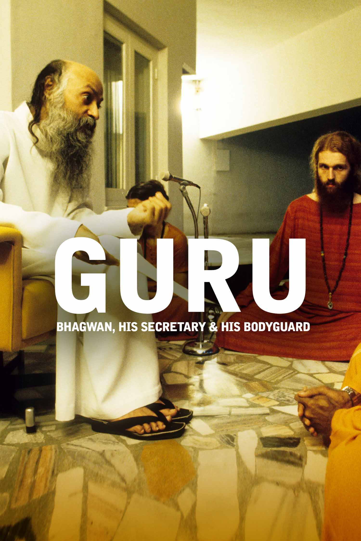 Guru: Bhagwan, His Secretary and His Bodyguard
