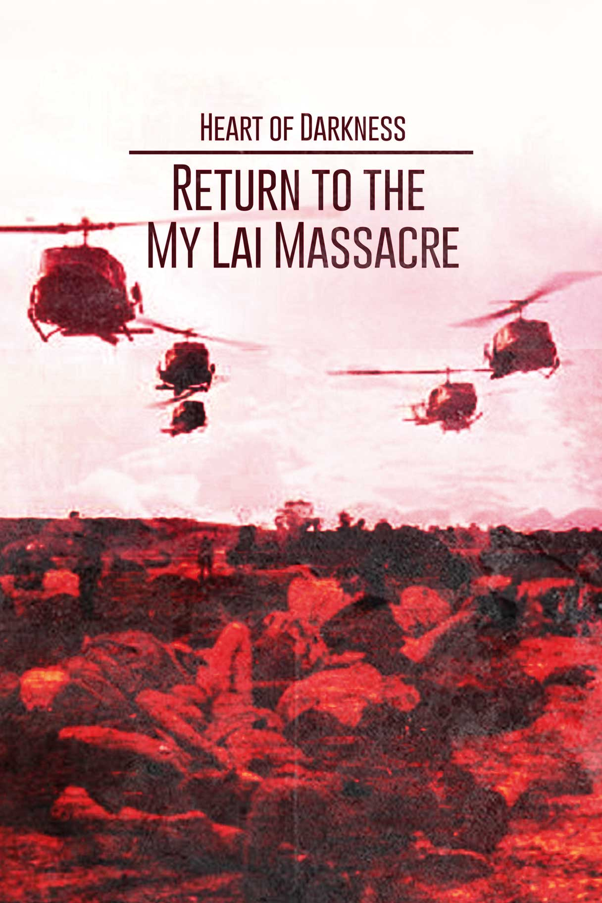 Heart of Darkness: Return to the My Lai Massacre