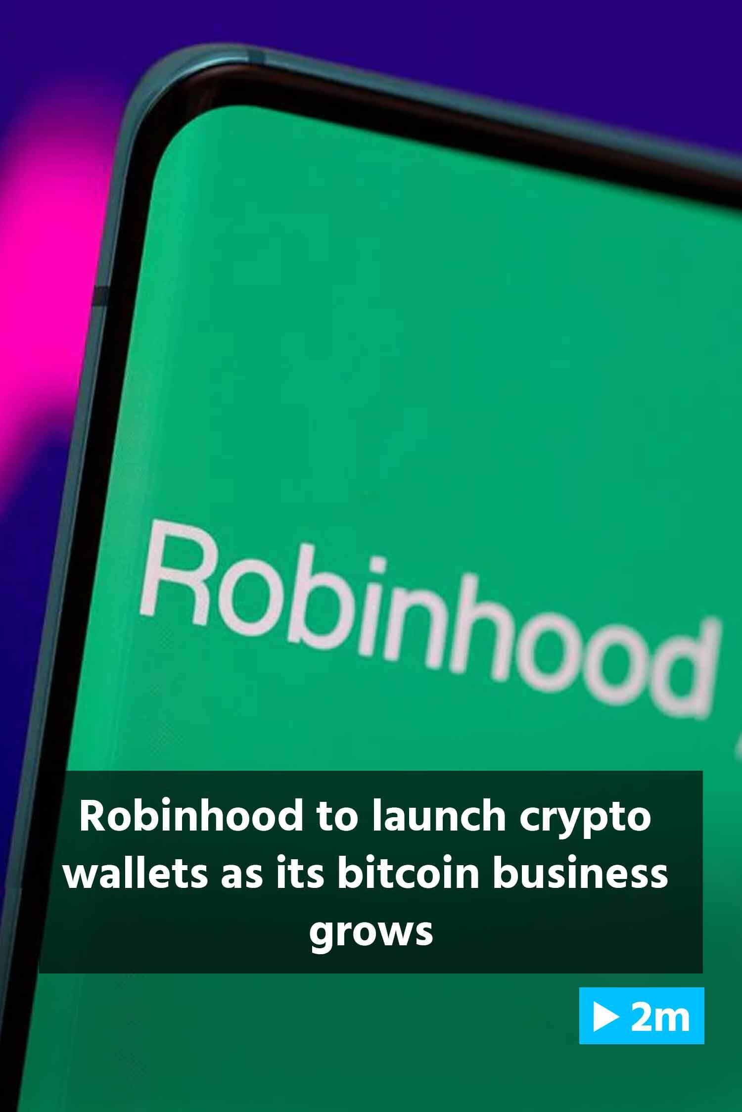Reuters Report: Robinhood to launch crypto wallets as its bitcoin business grows
