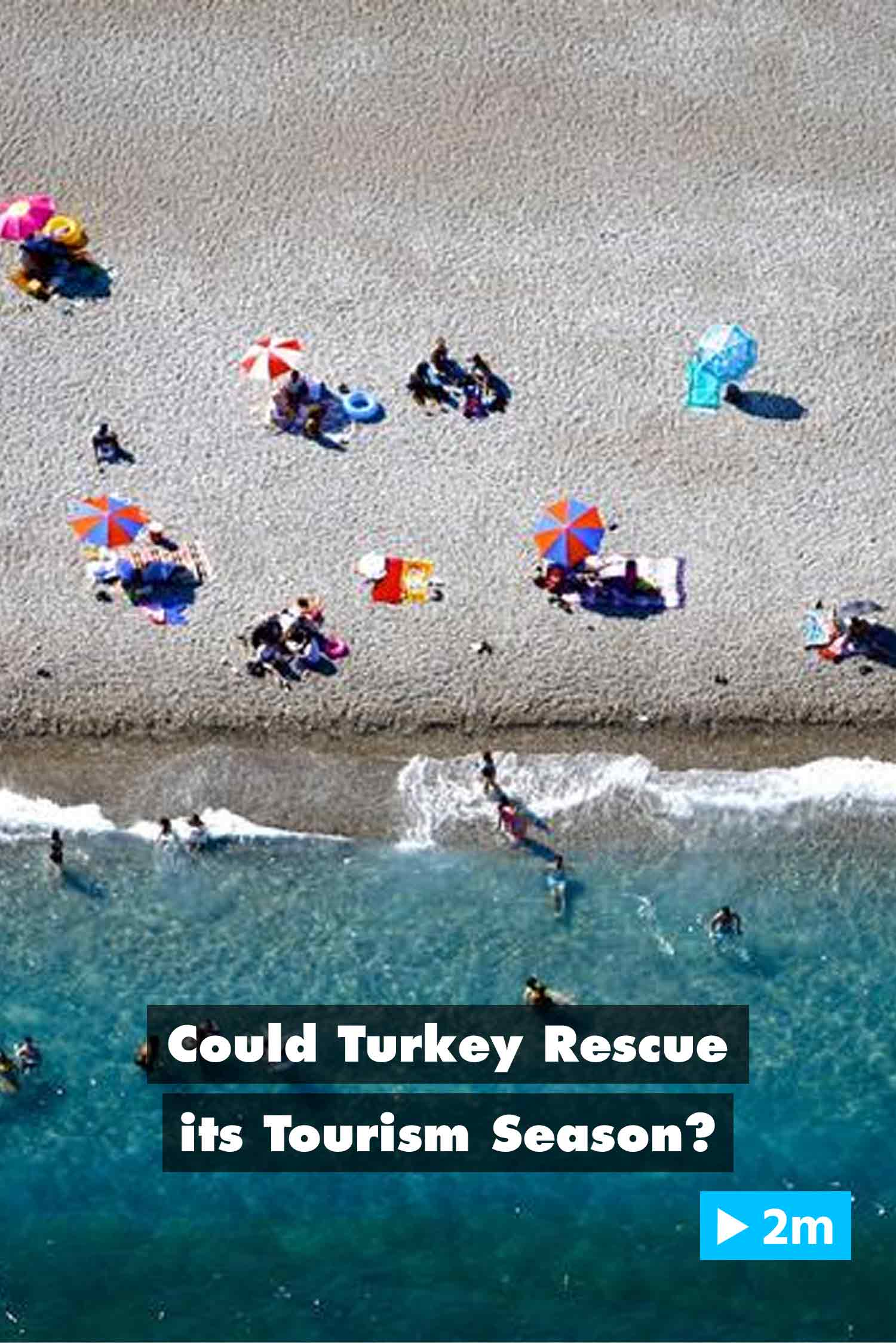 Editors Choice: Webvideo: Could Turkey rescue its tourism season?