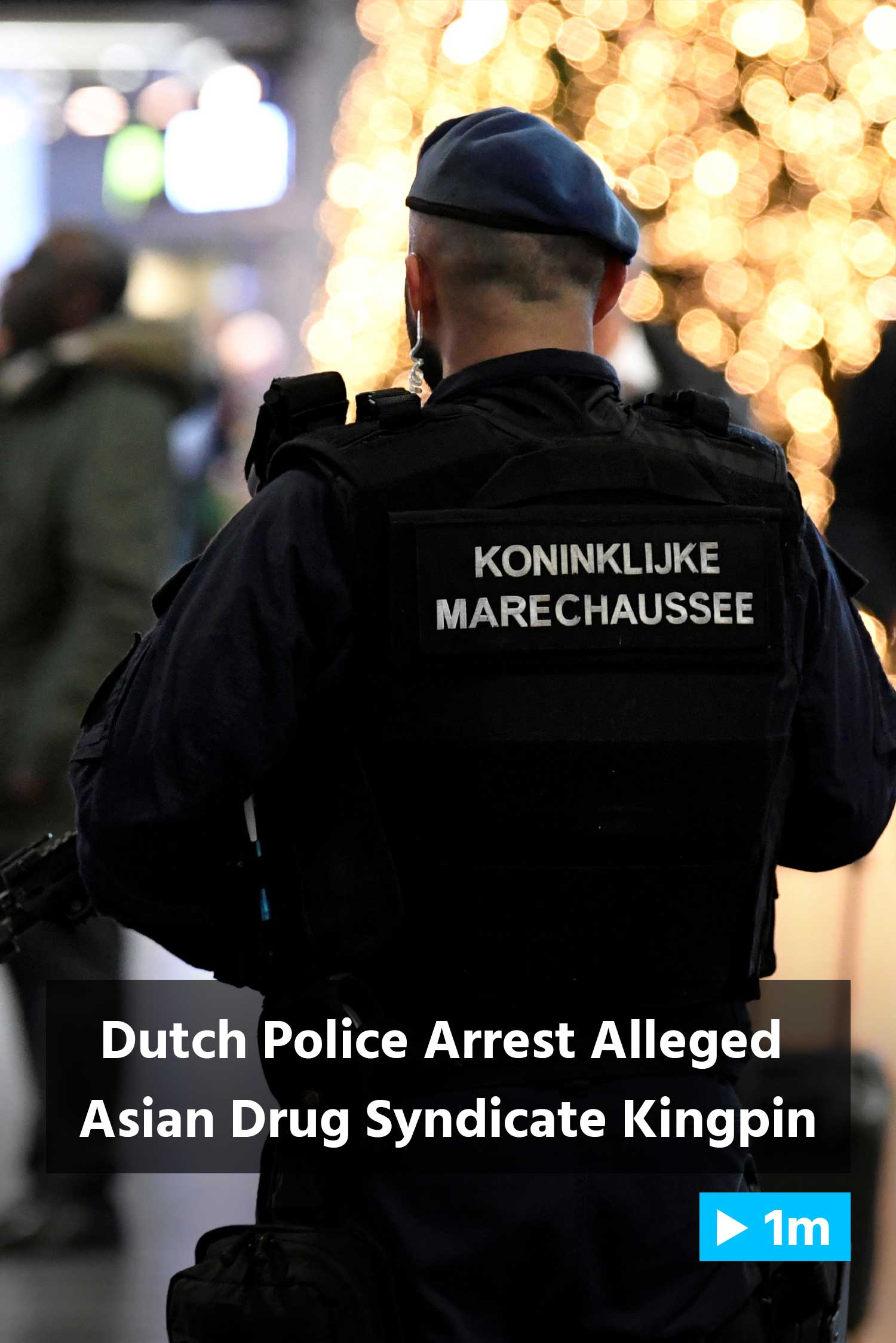 Reuter's Report: Dutch police arrest alleged Asian drug syndicate kingpin