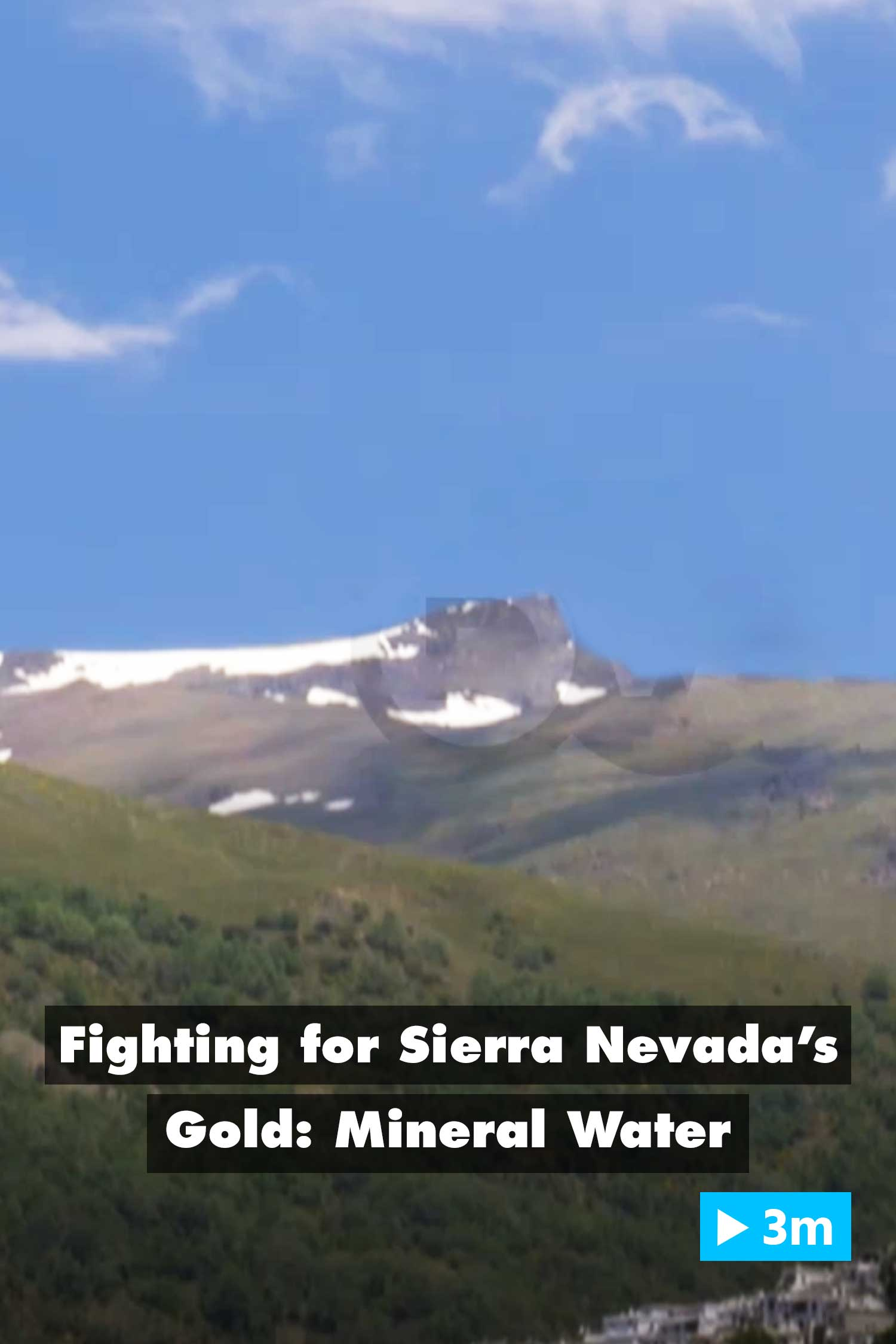 Editor's Choice: Fighting for Sierra Nevada's gold: mineral water