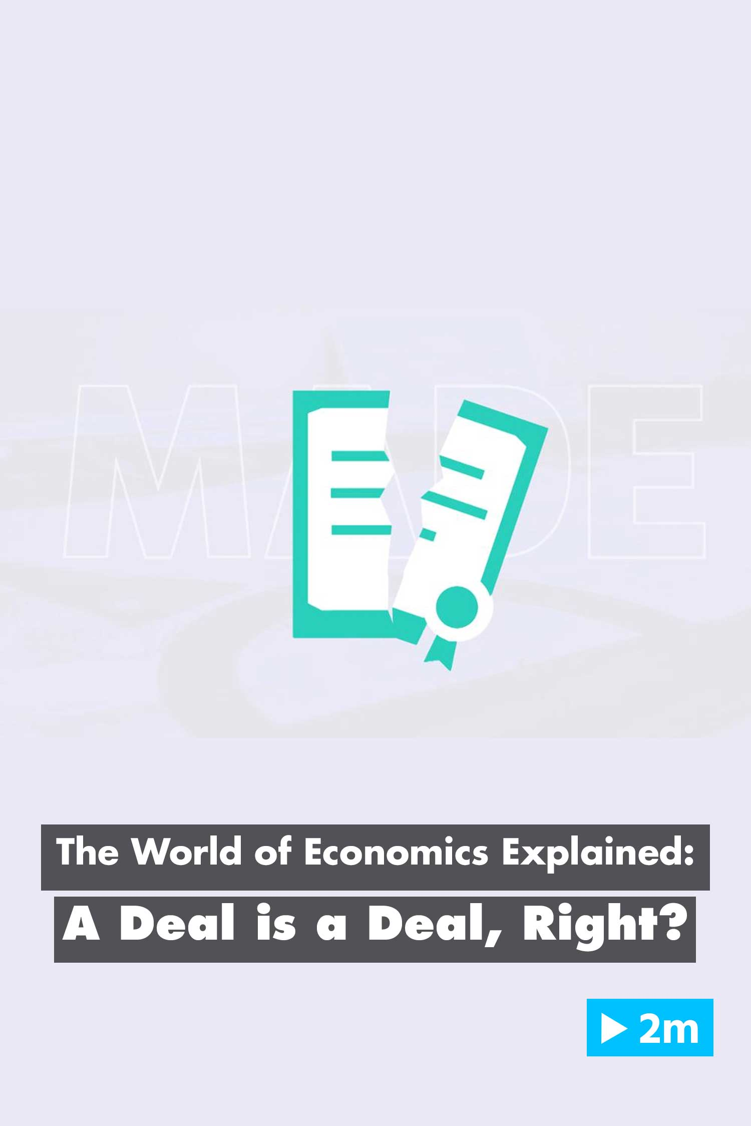 The World of Economics Explained: A deal is a deal right?