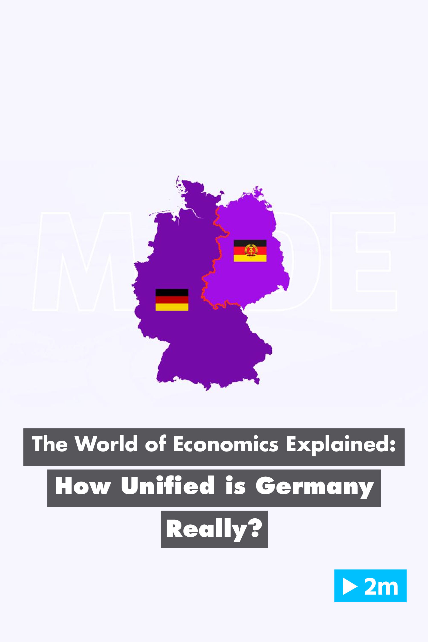 The World of Economics Explained: How unified is Germany really?