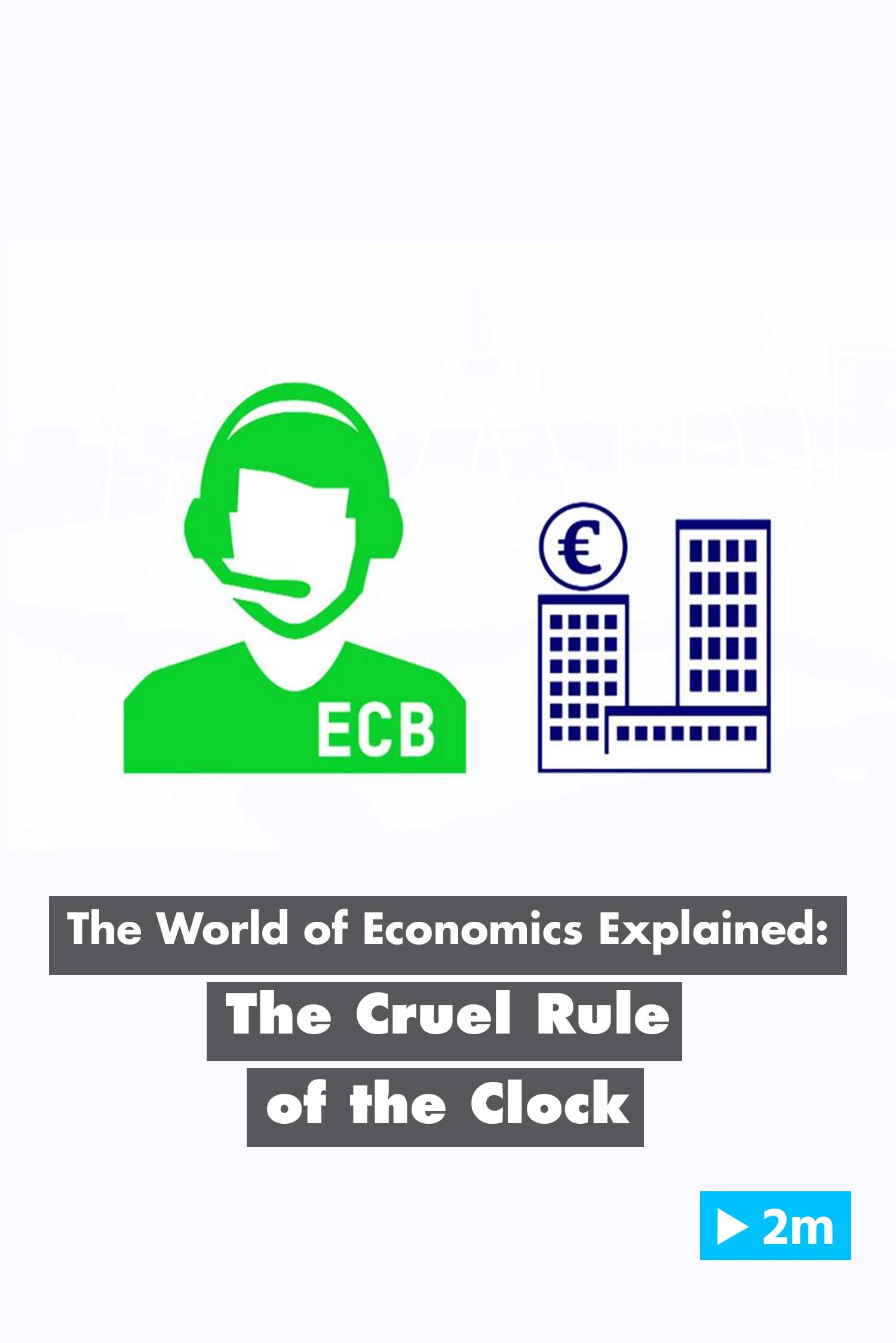 The World of Economics Explained: The cruel rule of the clock