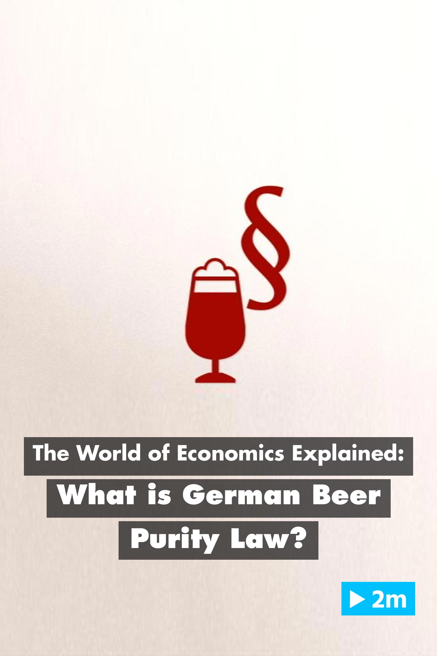 The World of Economics Explained: What is German beer purity law?