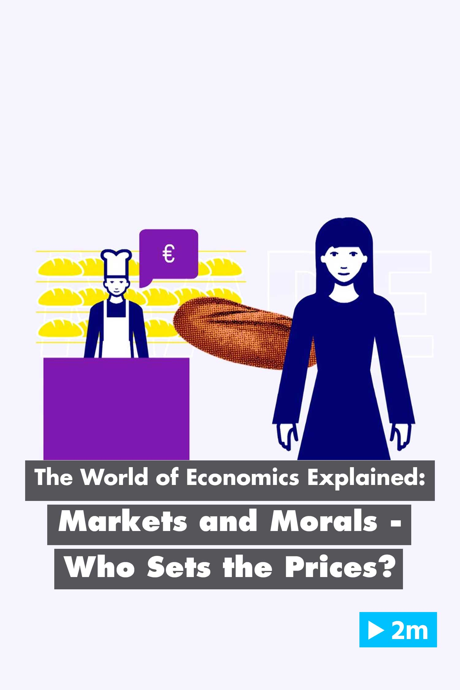 The world of Economics Explained: Markets and morals - who sets the prices