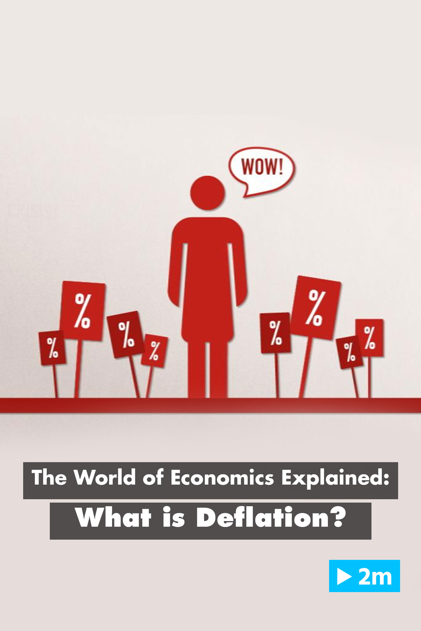 The World of Economics Explained: What is deflation?