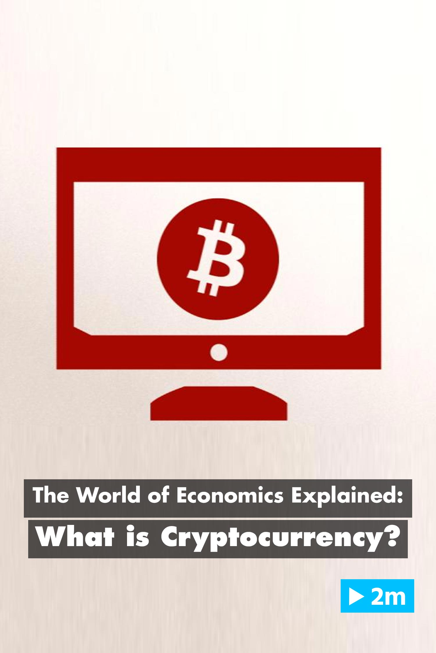 The World of Economics Explained: What is Cryptocurrency?