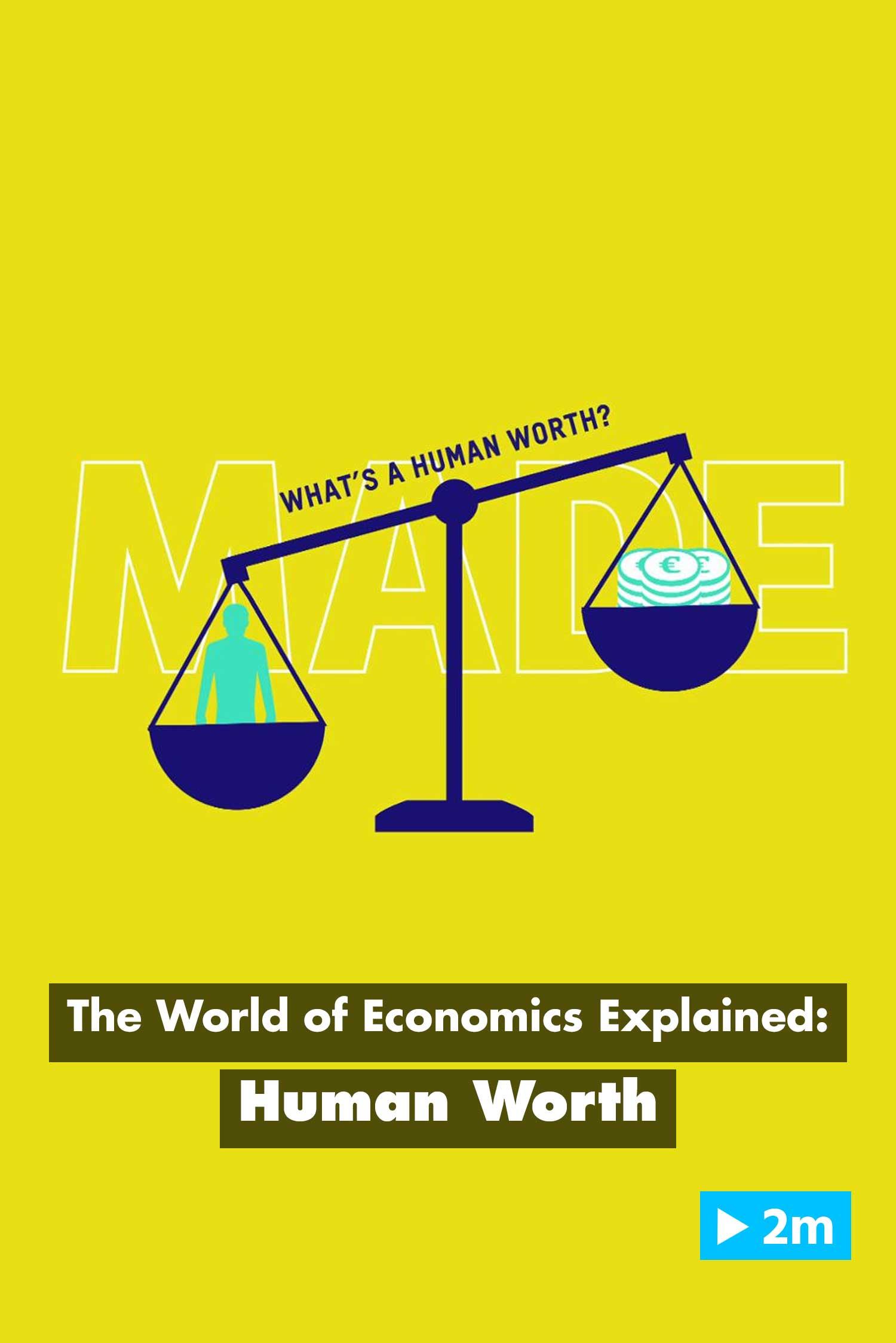 The World of Economics Explained: Human worth