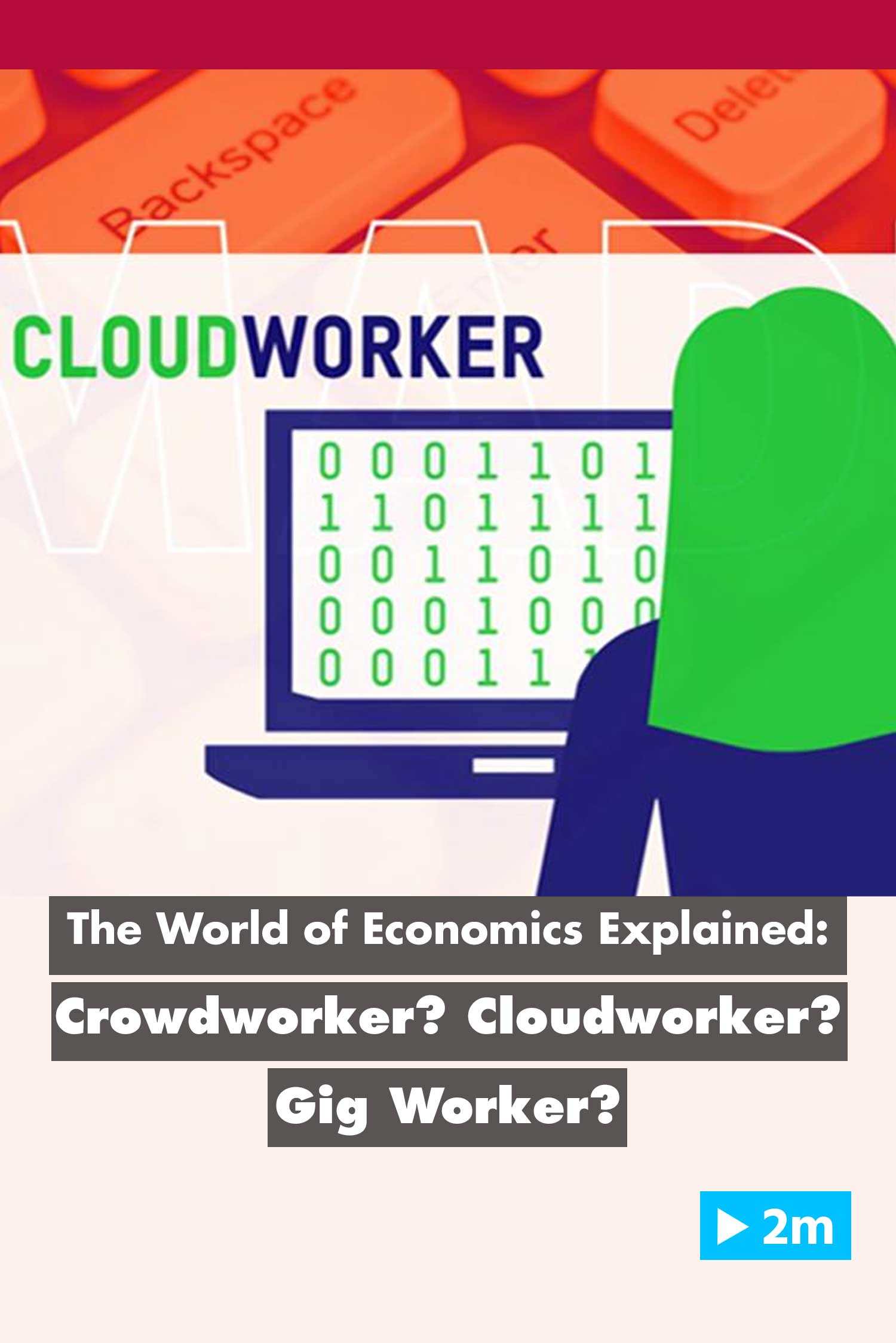 The World of Economics Explained: Crowdworker cloudworker gig work