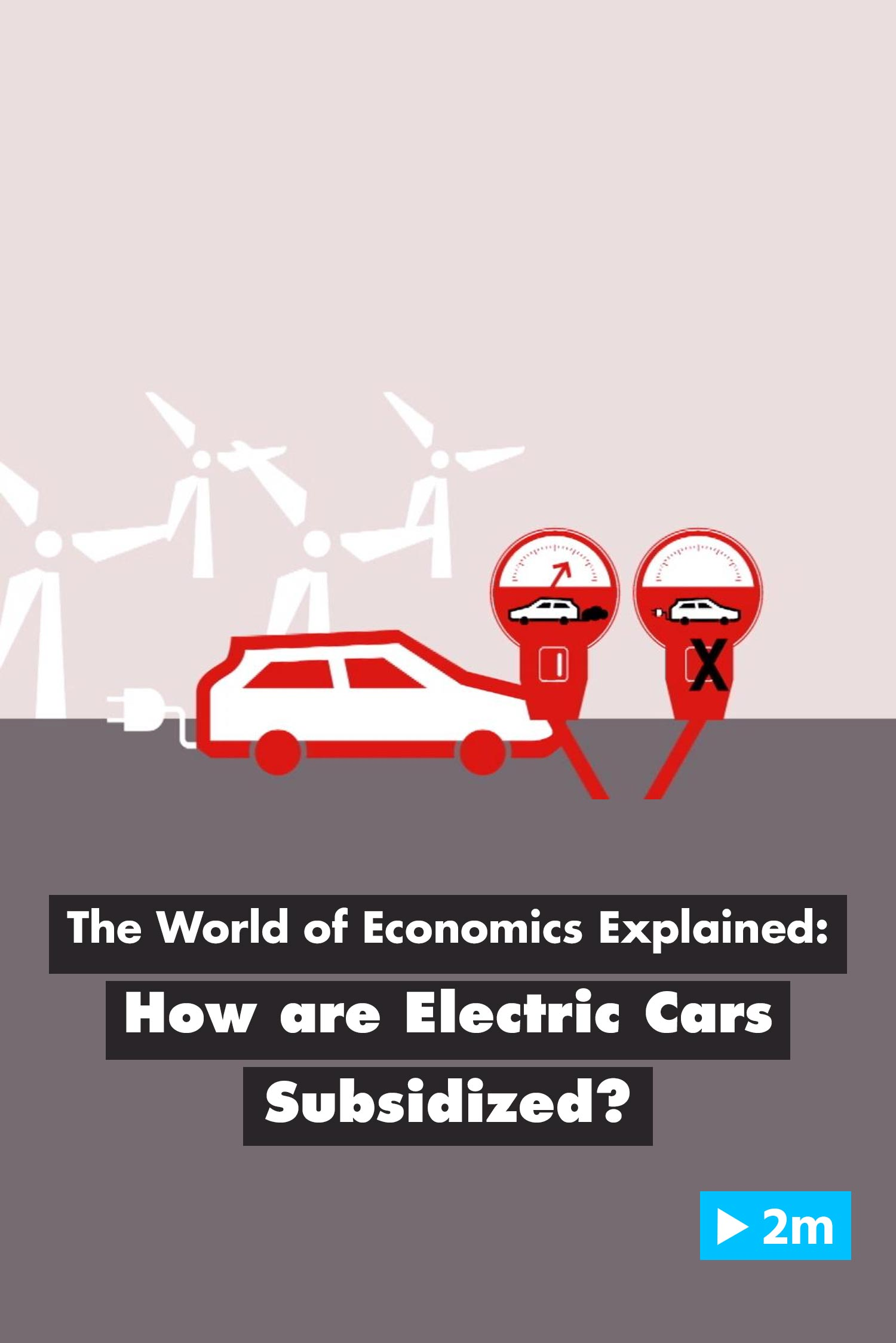 The World of Economics Explained: How are electric cars subsidised?