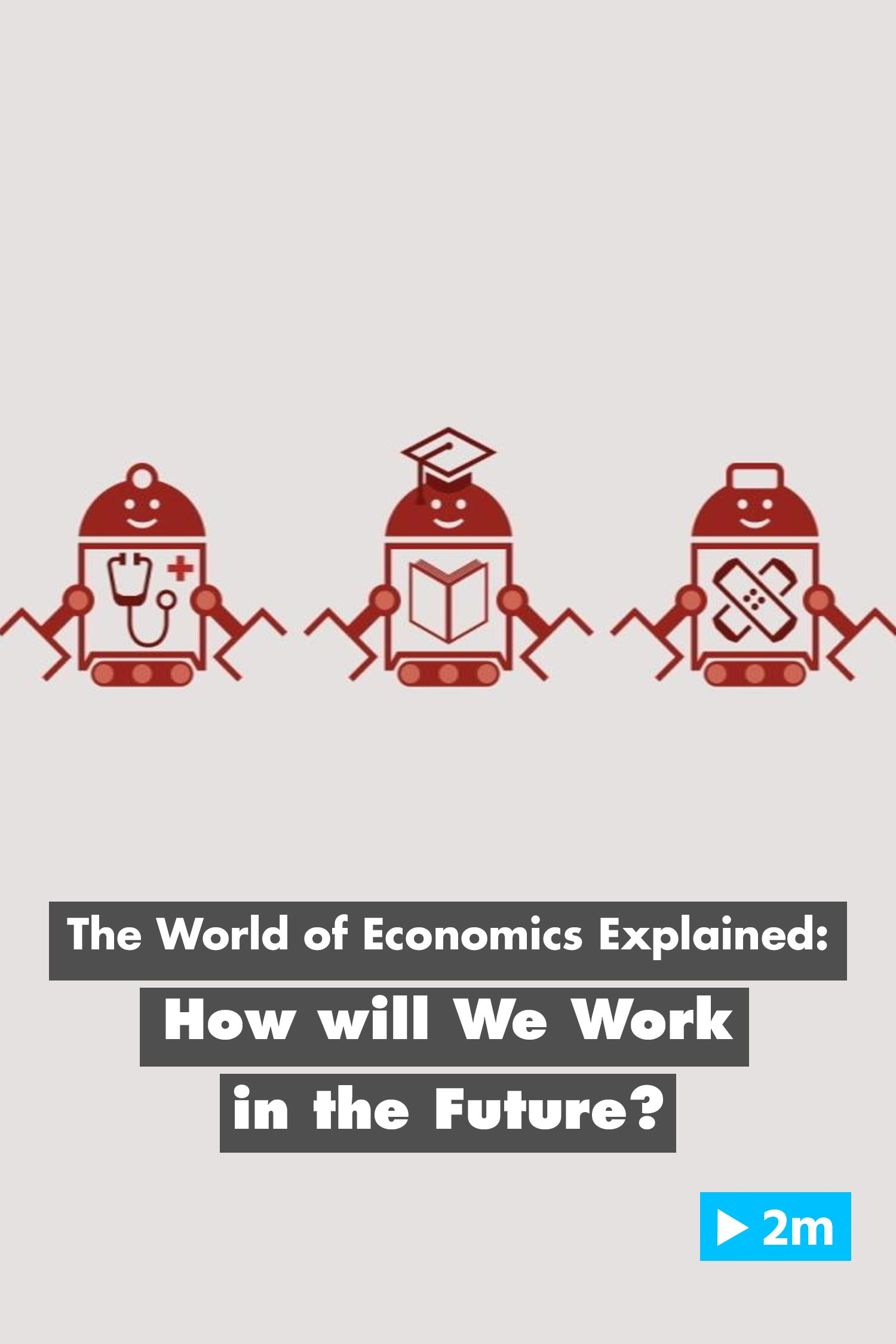 The World of Economics Explained: How will we work in the Future?