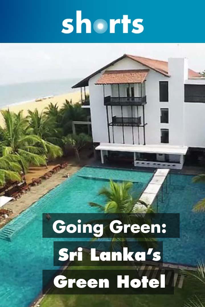 Going Green: Sri Lanka's green hotel