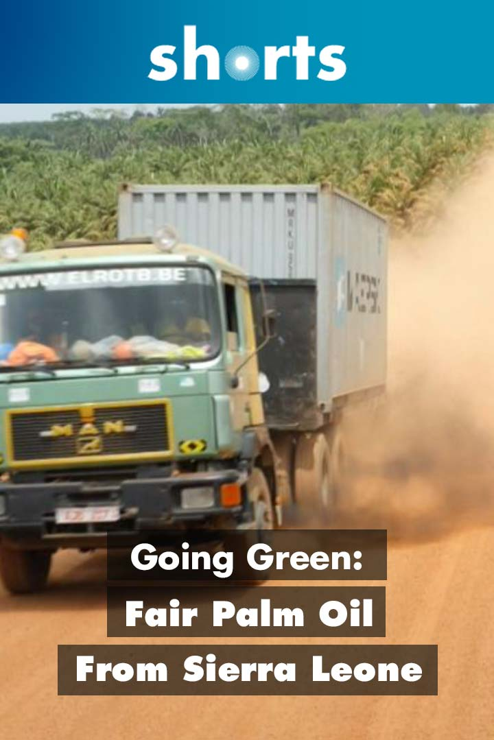Going Green: Fair palm oil from Sierra Leone