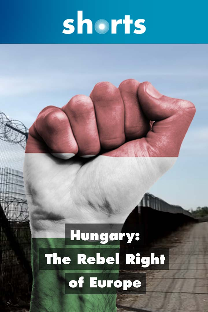 Hungary: The Rebel Right of Europe