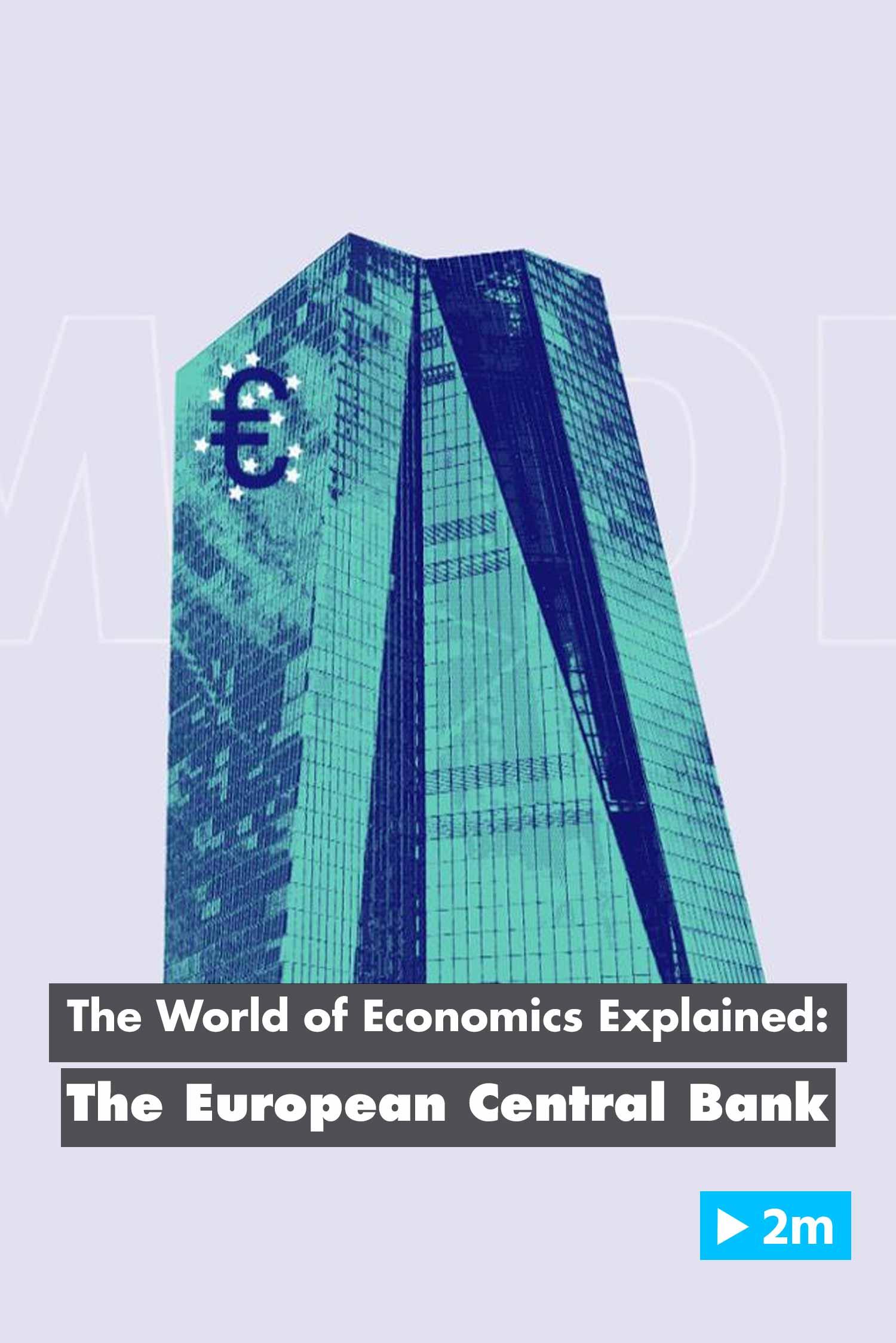 The World of Economics Explained: The ECB