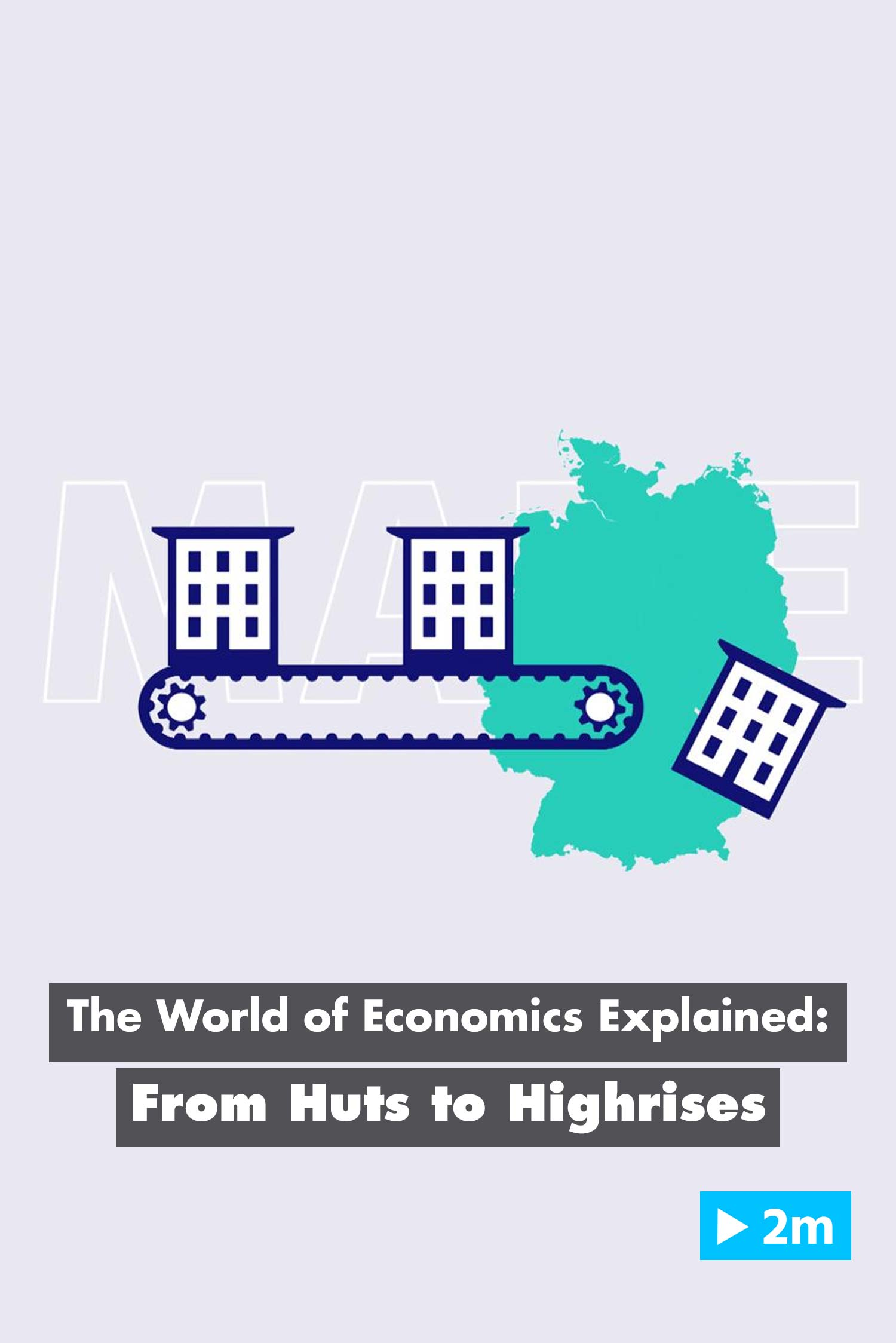 The World of Economics Explained: From Huts to Highrises