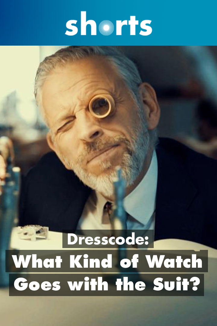 Dresscode: What Kind of Watch Goes With a Suit?