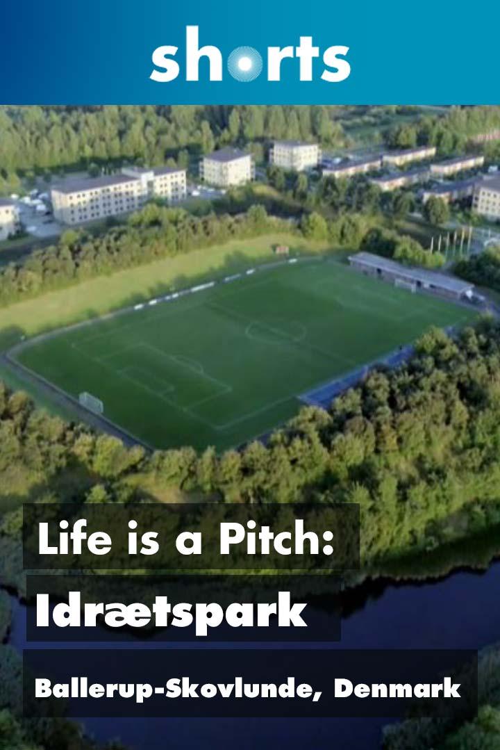 Life's A Pitch: Idrtspart Ballerup Skovlunde Denmark