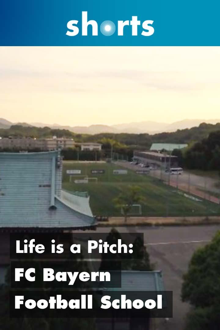 Life's A Pitch: FC Bayern Football School Tsunei