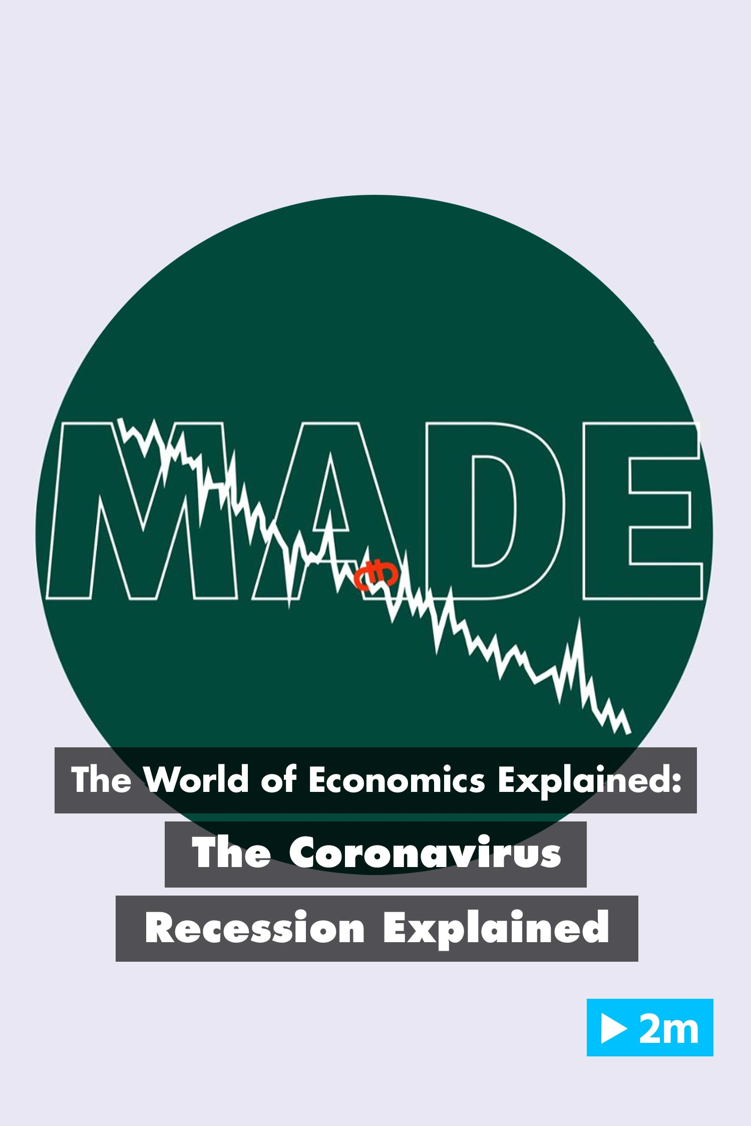 The World of Economics Explained: Recession - The Coronavirus Recession Explained